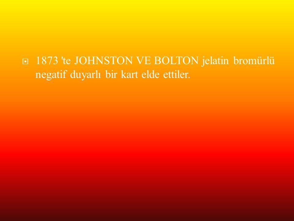  1873 'te JOHNSTON VE BOLTON jelatin bromürlü negatif duyarlı bir kart elde ettiler.