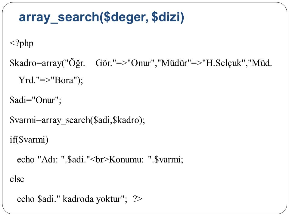 array_search($deger, $dizi) < php $kadro=array( Öğr.