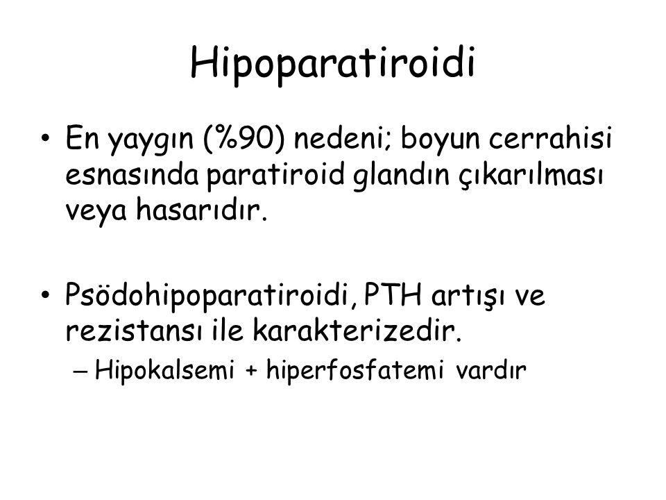 Hipoparatiroidi En yaygın (%90) nedeni; boyun cerrahisi esnasında paratiroid glandın çıkarılması veya hasarıdır. Psödohipoparatiroidi, PTH artışı ve r