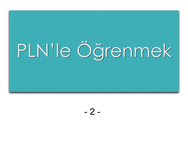 PLN'le Öğrenmek - 2 -