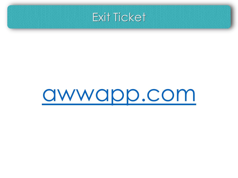 Exit Ticket awwapp.com