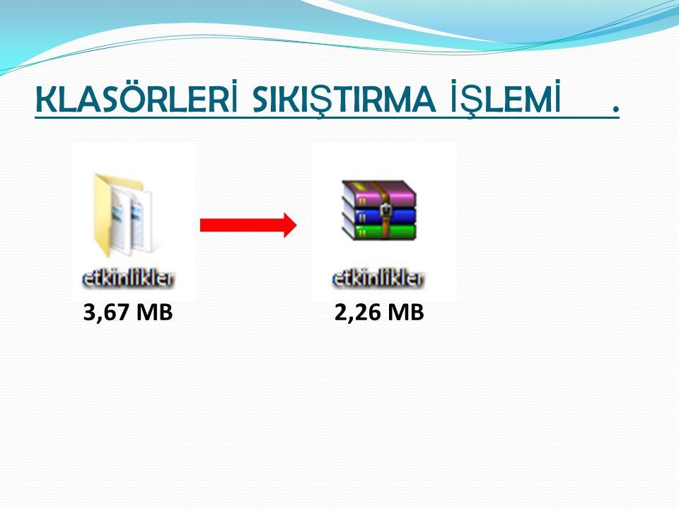 KLASÖRLER İ SIKI Ş TIRMA İŞ LEM İ. 3,67 MB2,26 MB