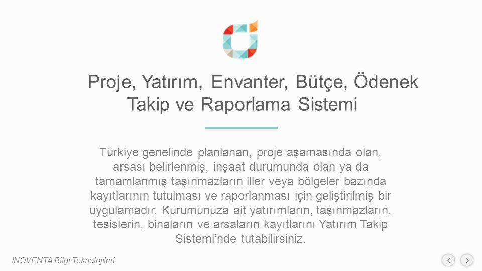 Proje, Yatırım, Envanter, Bütçe, Ödenek Takip ve Raporlama Sistemi Türkiye genelinde planlanan, proje aşamasında olan, arsası belirlenmiş, inşaat duru