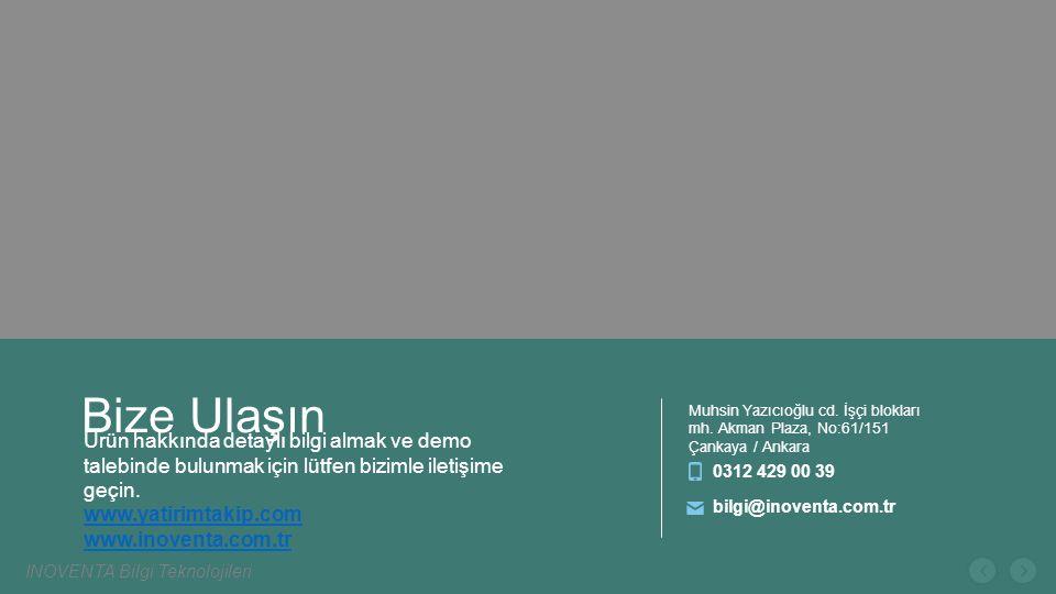 Ürün hakkında detaylı bilgi almak ve demo talebinde bulunmak için lütfen bizimle iletişime geçin. www.yatirimtakip.com www.inoventa.com.tr Bize Ulaşın