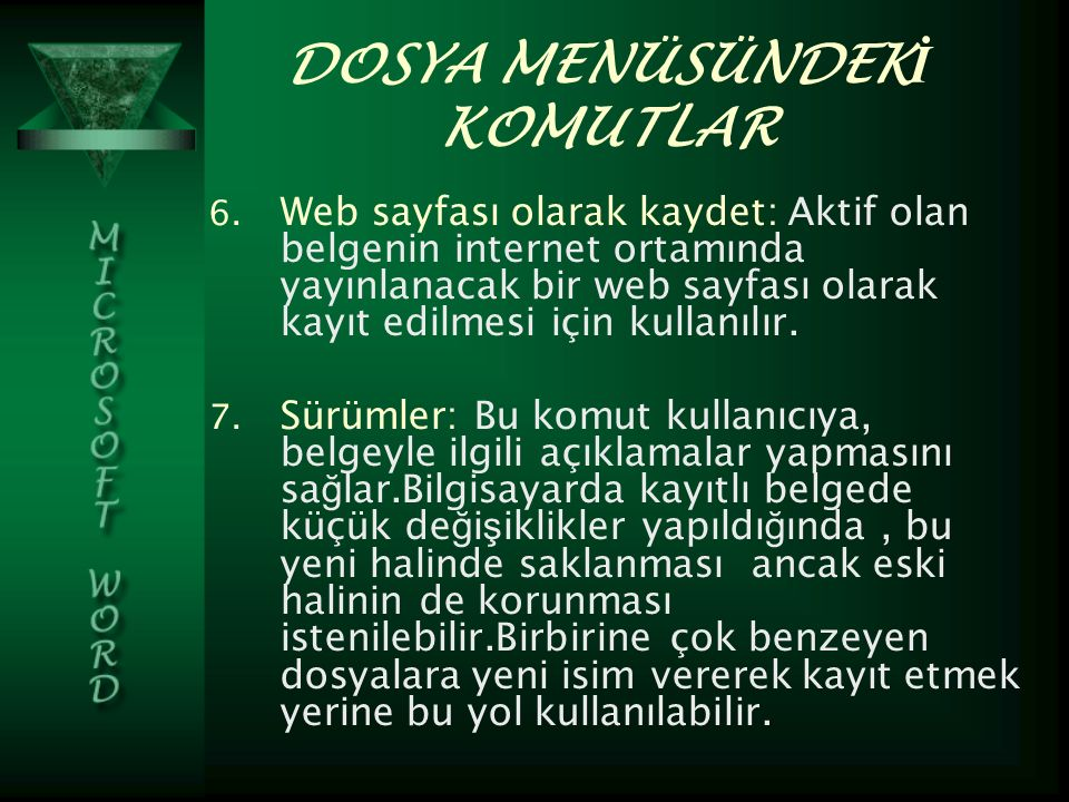 DOSYA MENÜSÜNDEK İ KOMUTLAR 6.