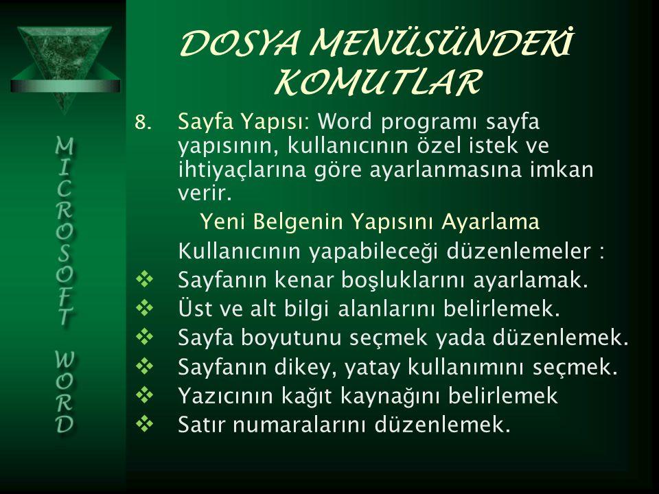 DOSYA MENÜSÜNDEK İ KOMUTLAR 8.