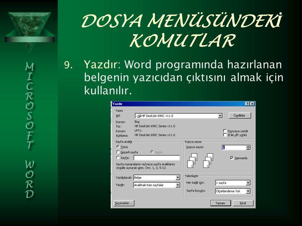 DOSYA MENÜSÜNDEK İ KOMUTLAR 9.