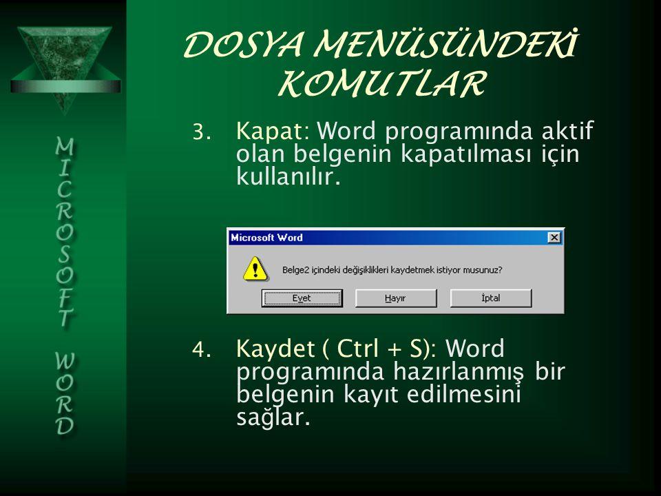 DOSYA MENÜSÜNDEK İ KOMUTLAR 3.