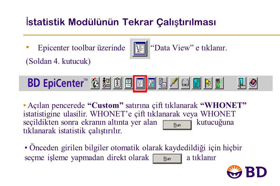 """İ statistik Modülünün Tekrar Çalı ş tırılması Epicenter toolbar üzerinde """"Data View"""" e tıklanır. (Soldan 4. kutucuk) Açılan pencerede """"Custom"""" satırın"""