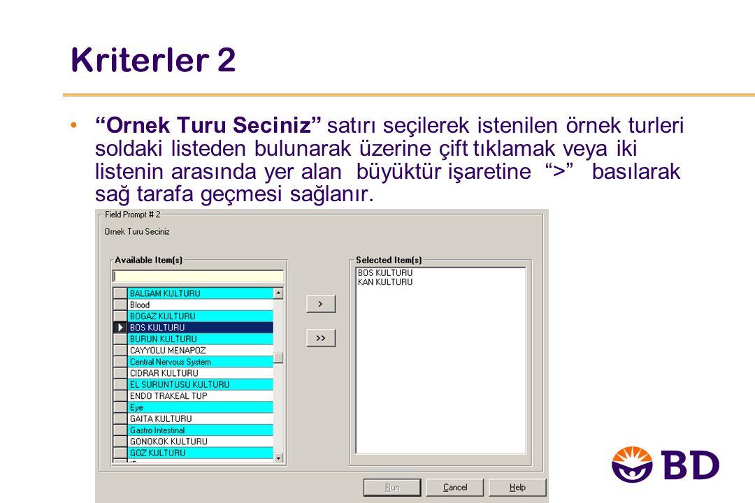 Kriterler 2 Ornek Turu Seciniz satırı seçilerek istenilen örnek turleri soldaki listeden bulunarak üzerine çift tıklamak veya iki listenin arasında yer alan büyüktür işaretine > basılarak sağ tarafa geçmesi sağlanır.