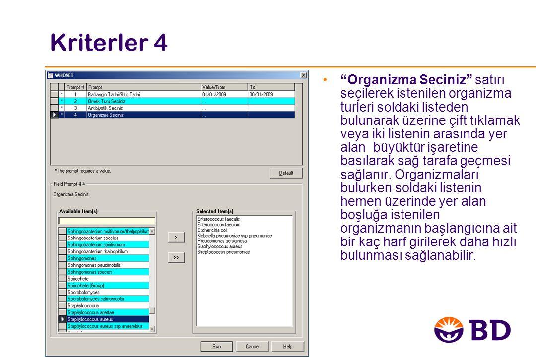 """Kriterler 4 """"Organizma Seciniz"""" satırı seçilerek istenilen organizma turleri soldaki listeden bulunarak üzerine çift tıklamak veya iki listenin arasın"""