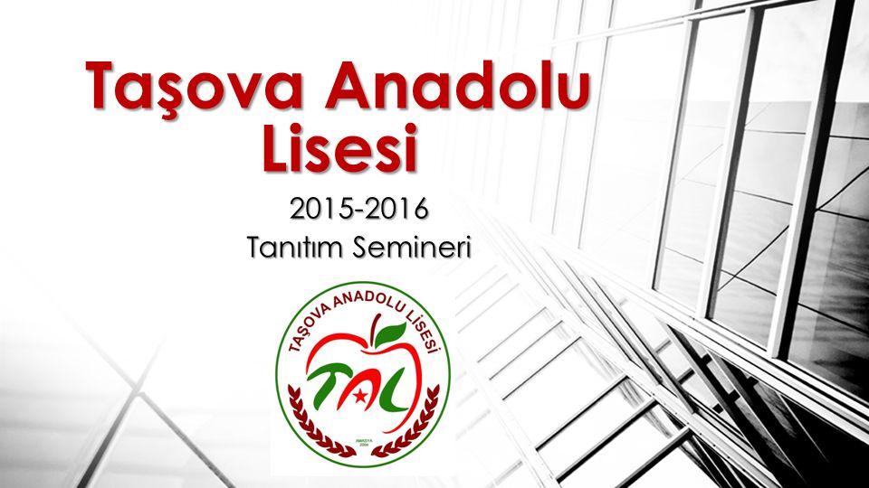 TaşovaAnadolu Lisesi Taşova Anadolu Lisesi 2015-2016 Tanıtım Semineri