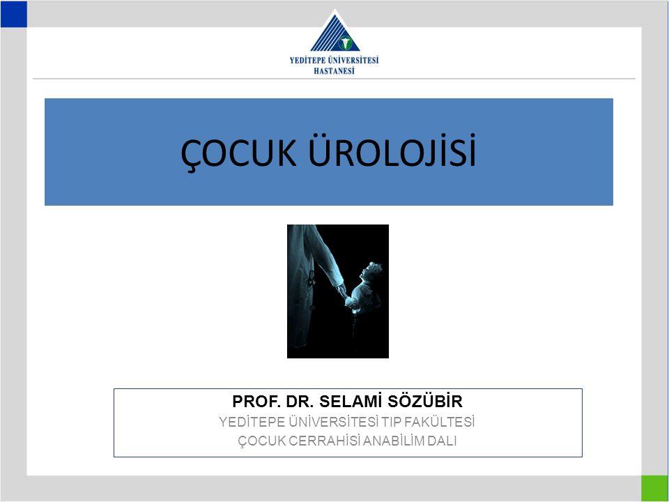 ÇOCUK ÜROLOJİSİ PROF.DR.