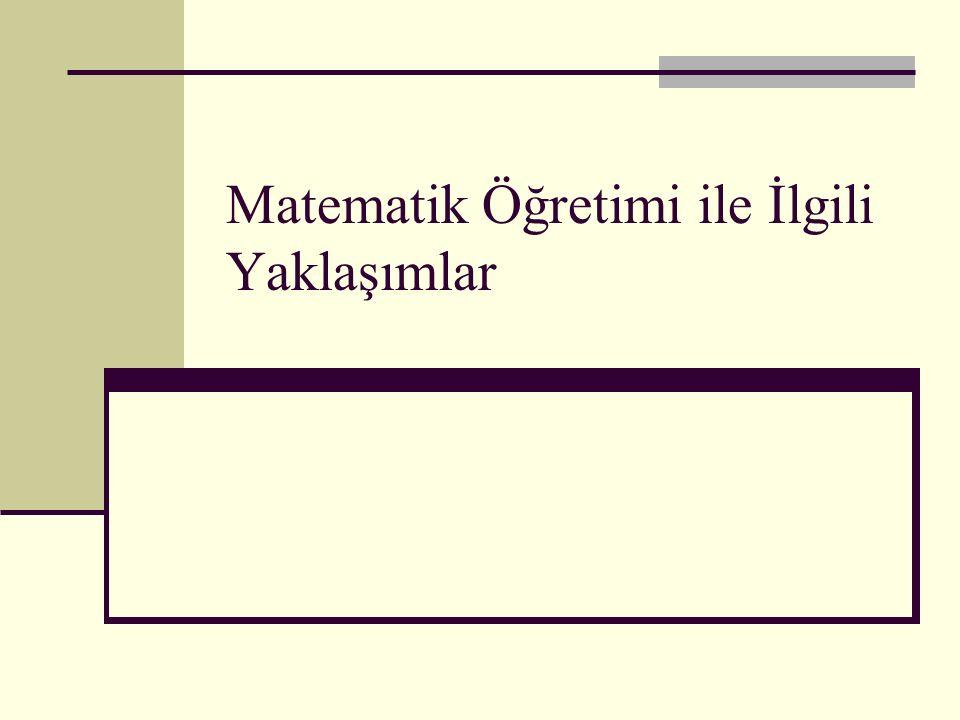 Matematik Öğretimi ile İlgili Yaklaşımlar