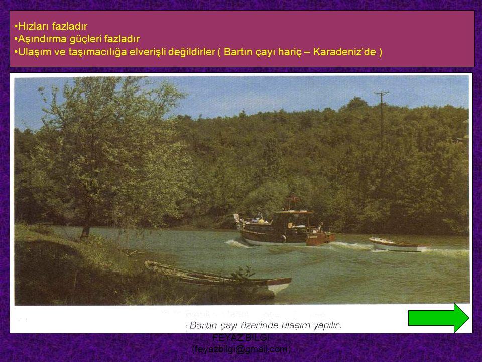 FEYAZ BİLGİ (feyazbilgi@gmail.com) 5- Yatak eğimleri fazladır. Bunun sonucunda : Enerji potansiyelleri fazladır Atatürk Barajı