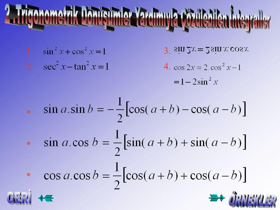 Örnek-14- integralini hesaplayınız. Çözüm: