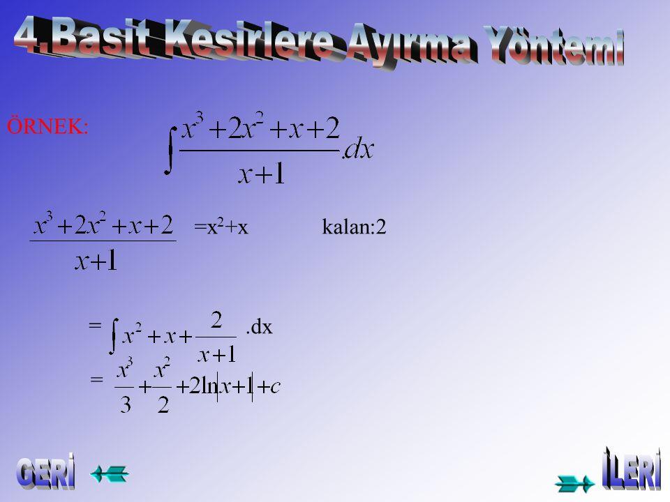 = (-lnx/x)-(1/x)+c = (-lnx-1/x)+c ÖRNEK2: lnx/x 2 = .