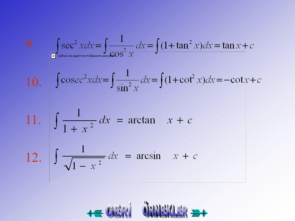ÖRNEK1: x.cos.dx = ? u= x ; dv=cosx.dx du=dx ; v=sinx =x.sinx- sinx.dx =xsinx+cosx+c