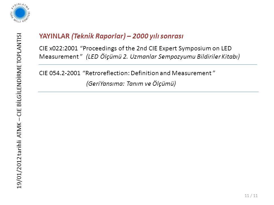 """19/01/2012 tarihli ATMK – CIE BİLGİLENDİRME TOPLANTISI 11 / 11 YAYINLAR (Teknik Raporlar) – 2000 yılı sonrası CIE x022:2001 """"Proceedings of the 2nd CI"""
