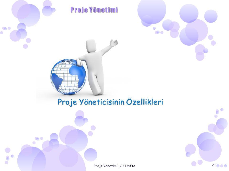 21 Proje Yönetimi / 1.Hafta Proje Yöneticisinin Özellikleri