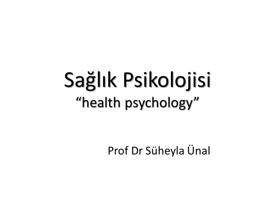 "Sağlık Psikolojisi ""health psychology"" Prof Dr Süheyla Ünal"