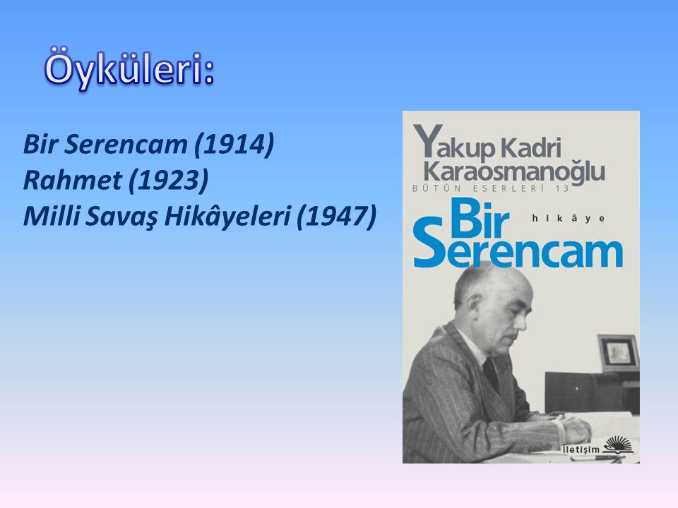 Bir Serencam (1914) Rahmet (1923) Milli Savaş Hikâyeleri (1947)