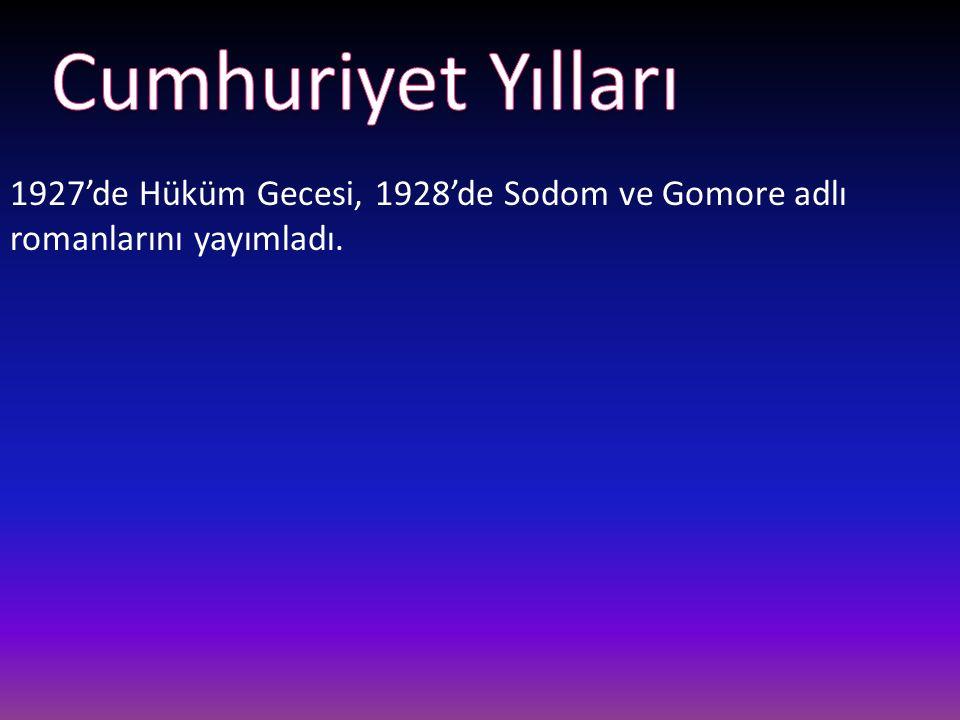 1927'de Hüküm Gecesi, 1928'de Sodom ve Gomore adlı romanlarını yayımladı.