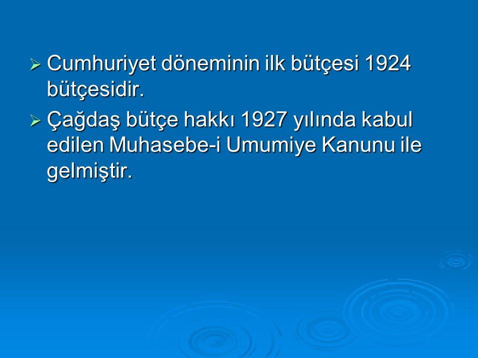  Cumhuriyet döneminin ilk bütçesi 1924 bütçesidir.