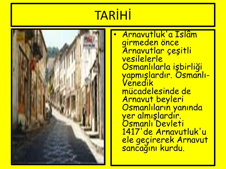 TARİHİ Arnavutluk'a İslâm girmeden önce Arnavutlar çeşitli vesilelerle Osmanlılarla işbirliği yapmışlardır. Osmanlı- Venedik mücadelesinde de Arnavut
