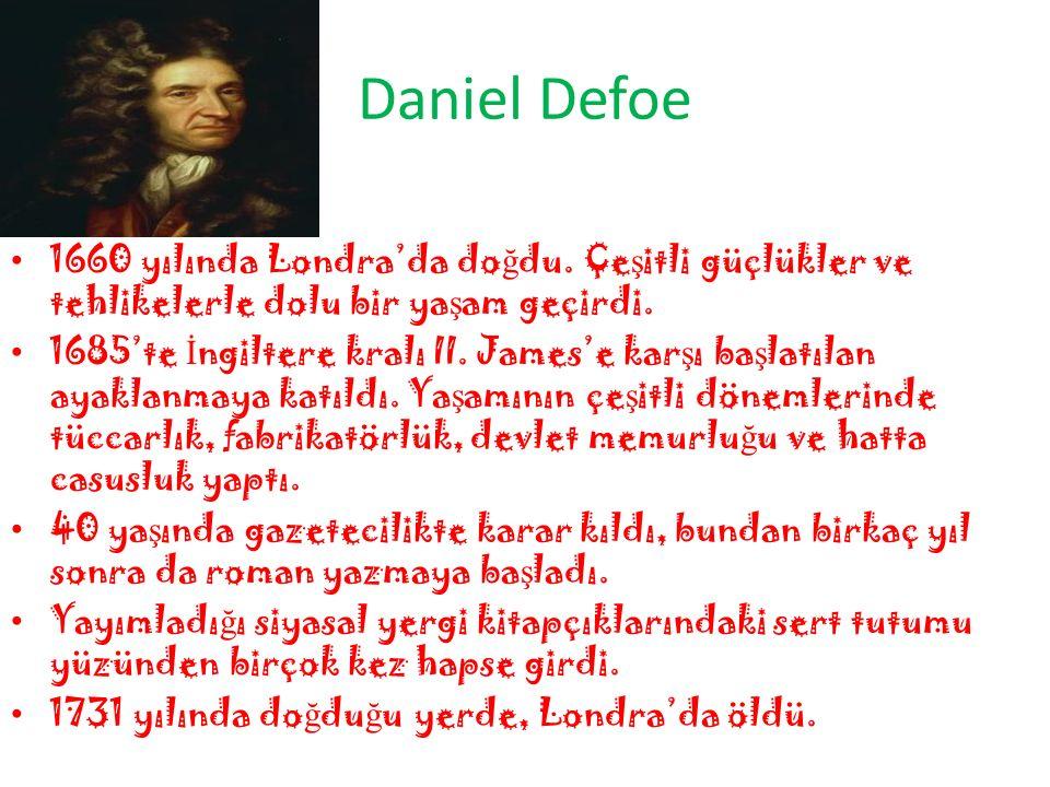 Daniel Defoe 1660 yılında Londra'da do ğ du.