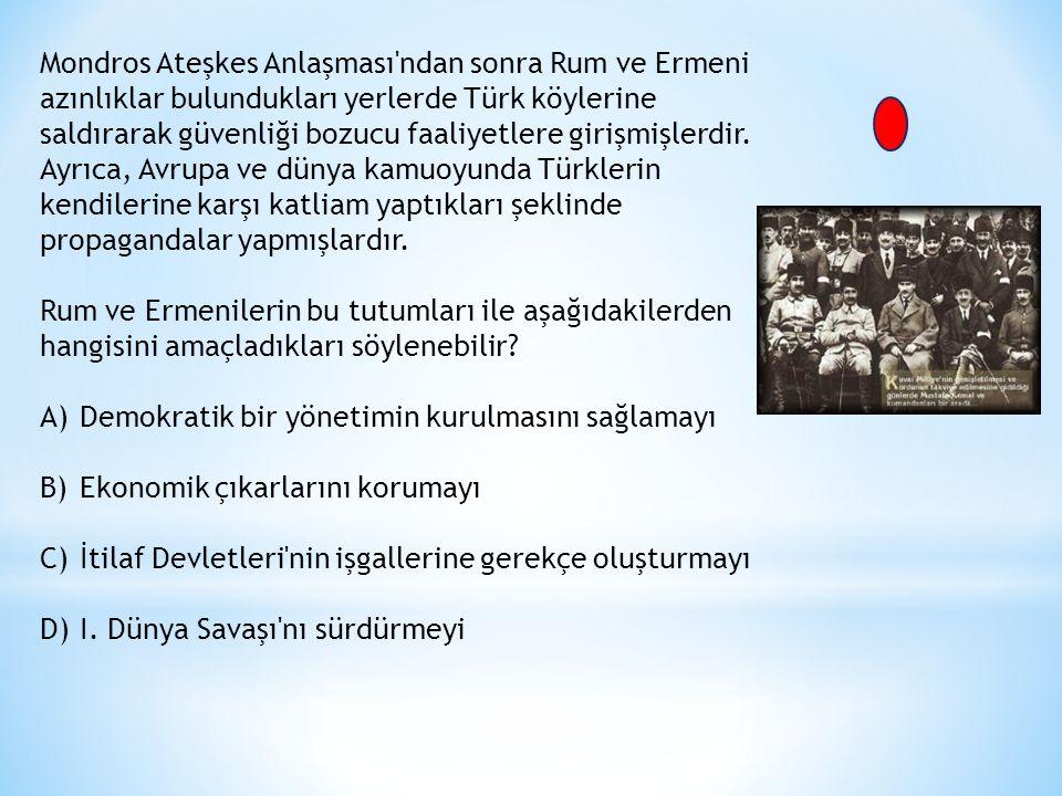 Mondros Ateşkes Anlaşması ndan sonra Rum ve Ermeni azınlıklar bulundukları yerlerde Türk köylerine saldırarak güvenliği bozucu faaliyetlere girişmişlerdir.