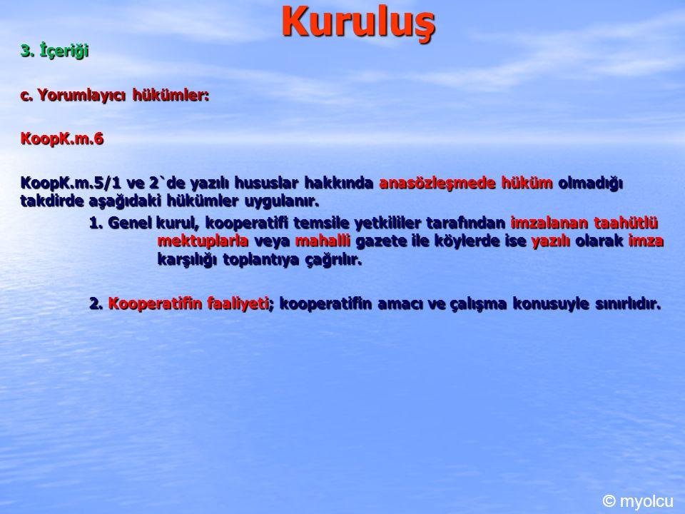 Kuruluş I.Kuruluş Aşamaları B. İzin KoopK.m.3 Ana sözleşme, ilgili Bakanlığa verilir.