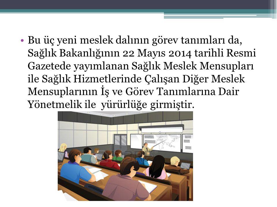 Bu üç yeni meslek dalının görev tanımları da, Sağlık Bakanlığının 22 Mayıs 2014 tarihli Resmi Gazetede yayımlanan Sağlık Meslek Mensupları ile Sağlık