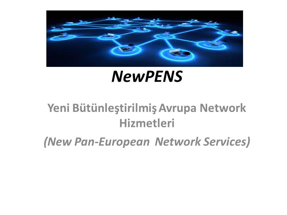 NewPENS Yeni Bütünleştirilmiş Avrupa Network Hizmetleri (New Pan-European Network Services)
