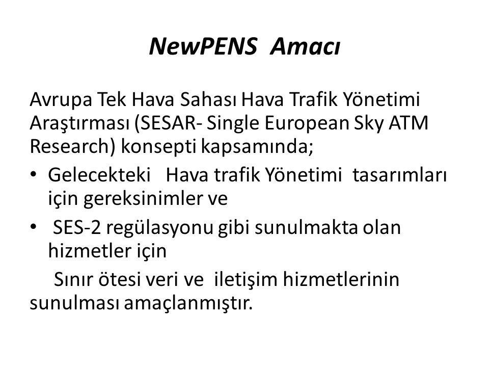 NewPENS Amacı Avrupa Tek Hava Sahası Hava Trafik Yönetimi Araştırması (SESAR- Single European Sky ATM Research) konsepti kapsamında; Gelecekteki Hava trafik Yönetimi tasarımları için gereksinimler ve SES-2 regülasyonu gibi sunulmakta olan hizmetler için Sınır ötesi veri ve iletişim hizmetlerinin sunulması amaçlanmıştır.