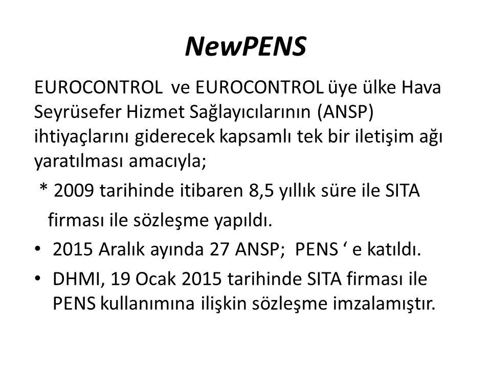 NewPENS EUROCONTROL ve EUROCONTROL üye ülke Hava Seyrüsefer Hizmet Sağlayıcılarının (ANSP) ihtiyaçlarını giderecek kapsamlı tek bir iletişim ağı yaratılması amacıyla; * 2009 tarihinde itibaren 8,5 yıllık süre ile SITA firması ile sözleşme yapıldı.