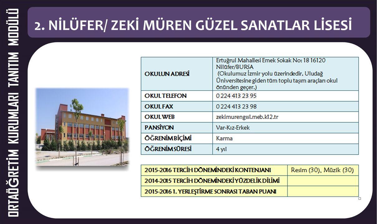 2. NİLÜFER/ ZEKİ MÜREN GÜZEL SANATLAR LİSESİ