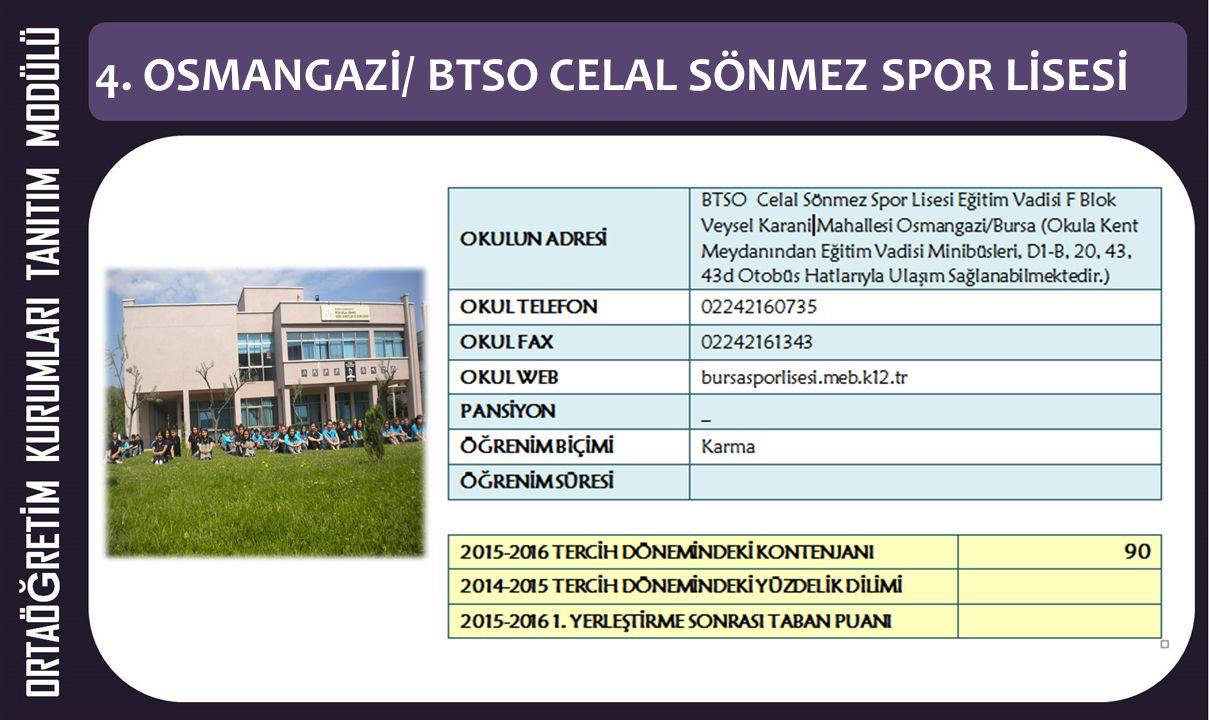 4. OSMANGAZİ/ BTSO CELAL SÖNMEZ SPOR LİSESİ