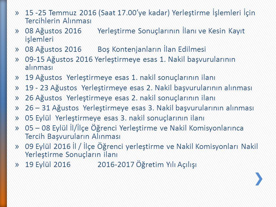 » 15 -25 Temmuz 2016 (Saat 17.00'ye kadar) Yerleştirme İşlemleri İçin Tercihlerin Alınması » 08 Ağustos 2016 Yerleştirme Sonuçlarının İlanı ve Kesin Kayıt işlemleri » 08 Ağustos 2016 Boş Kontenjanların İlan Edilmesi » 09-15 Ağustos 2016 Yerleştirmeye esas 1.