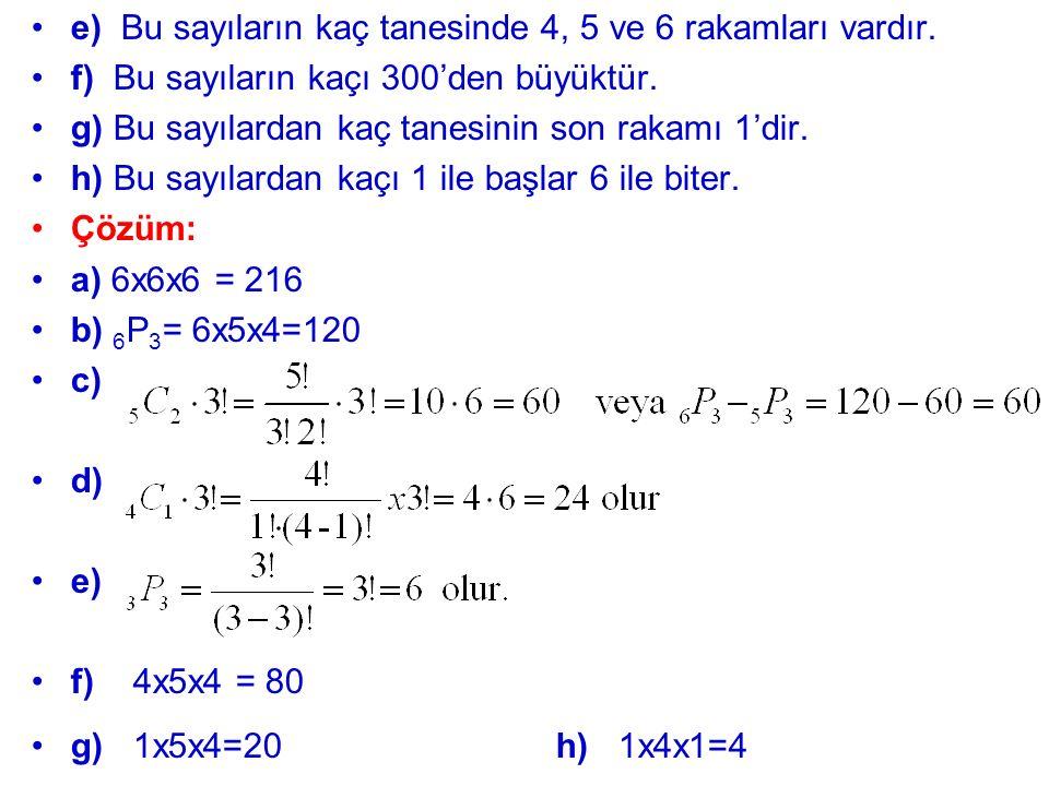 e) Bu sayıların kaç tanesinde 4, 5 ve 6 rakamları vardır. f) Bu sayıların kaçı 300'den büyüktür. g) Bu sayılardan kaç tanesinin son rakamı 1'dir. h) B