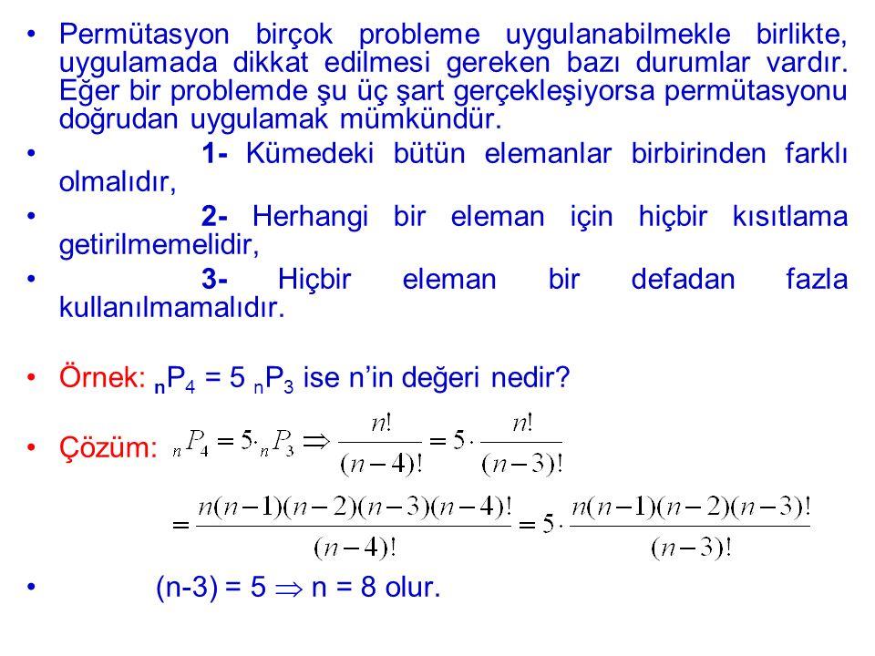 Örnek: 10 farklı ampul a)10 farklı yere kaç değişik şekilde takılabilir.