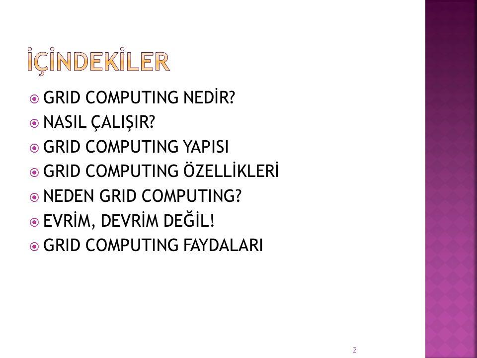 Distributed computing olarak adlandırılan dağıtık bilgi işleme yönteminin sanallaştırılmasını sağlayan çözüm mimarisine kısaca Grid Computing denilmektedir.