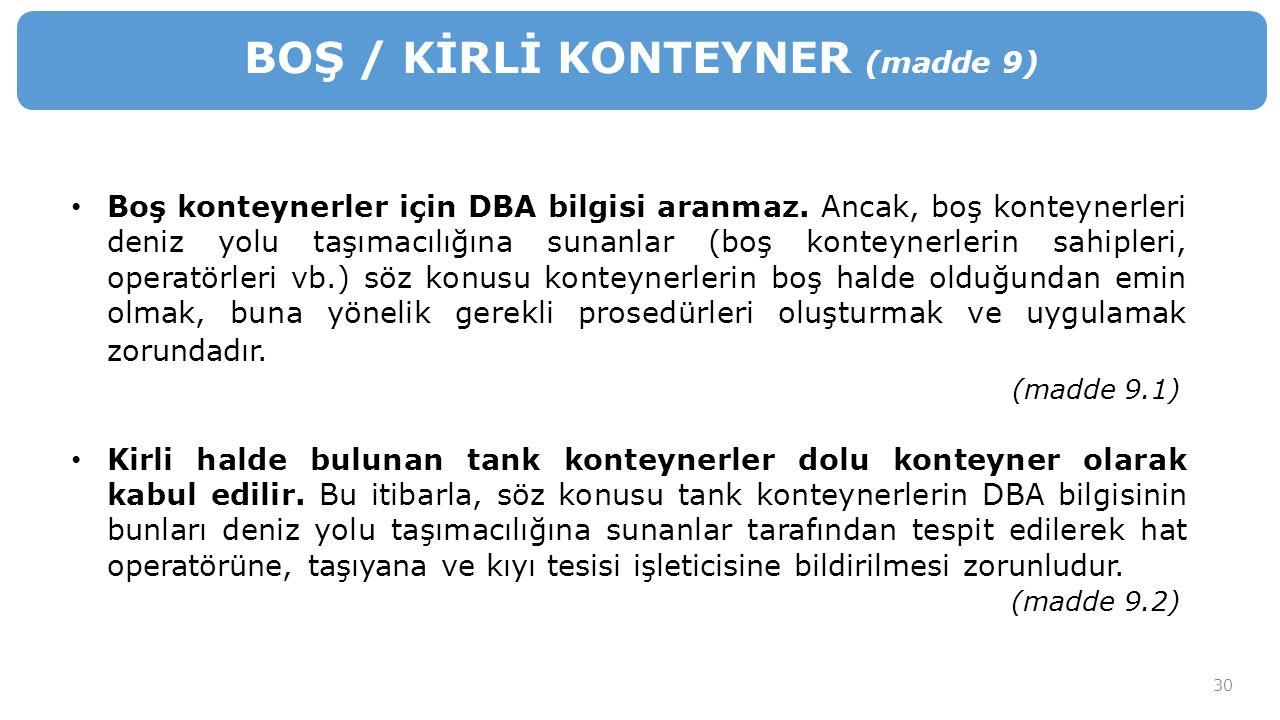30 Boş konteynerler için DBA bilgisi aranmaz.