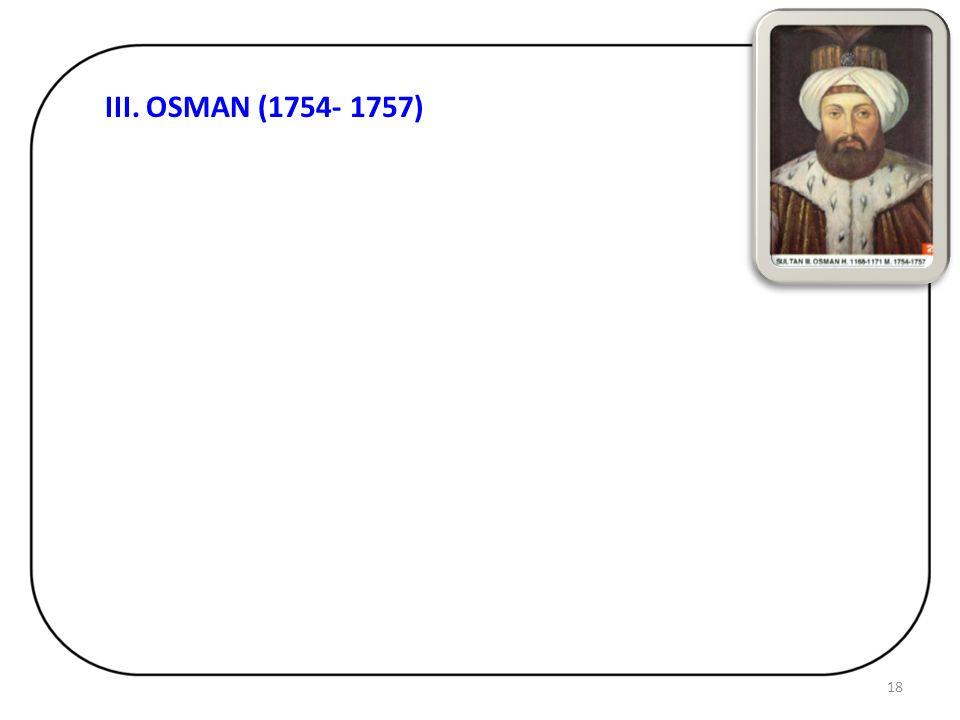 Osmanlı Devleti, XVIII. yüzyılda Avrupa yı örnek alarak yeni- likler yapmıştır.