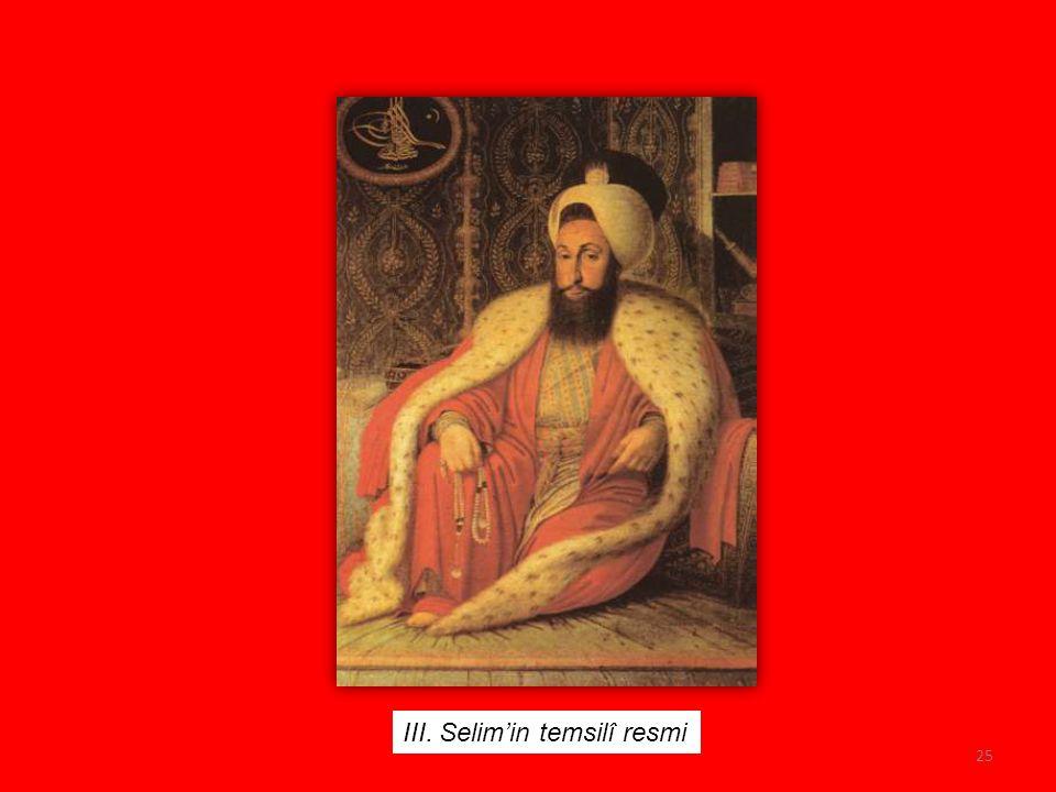 III. SELİM (1789- 1807) 24