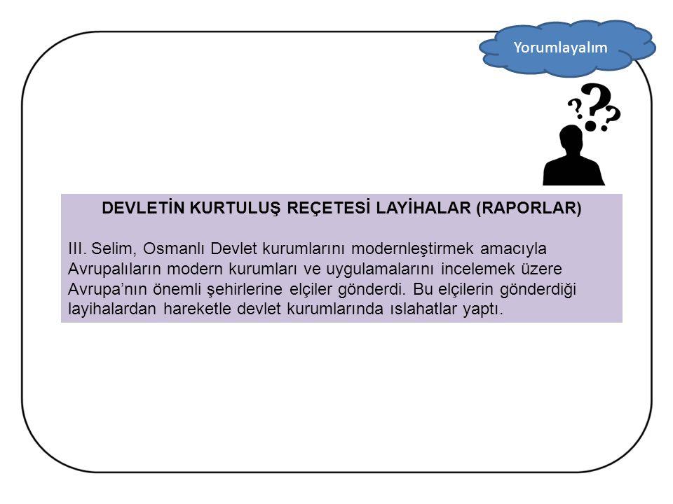 Osmanlı Devleti, batı eğitim sisteminden etkilenerek XVIII.