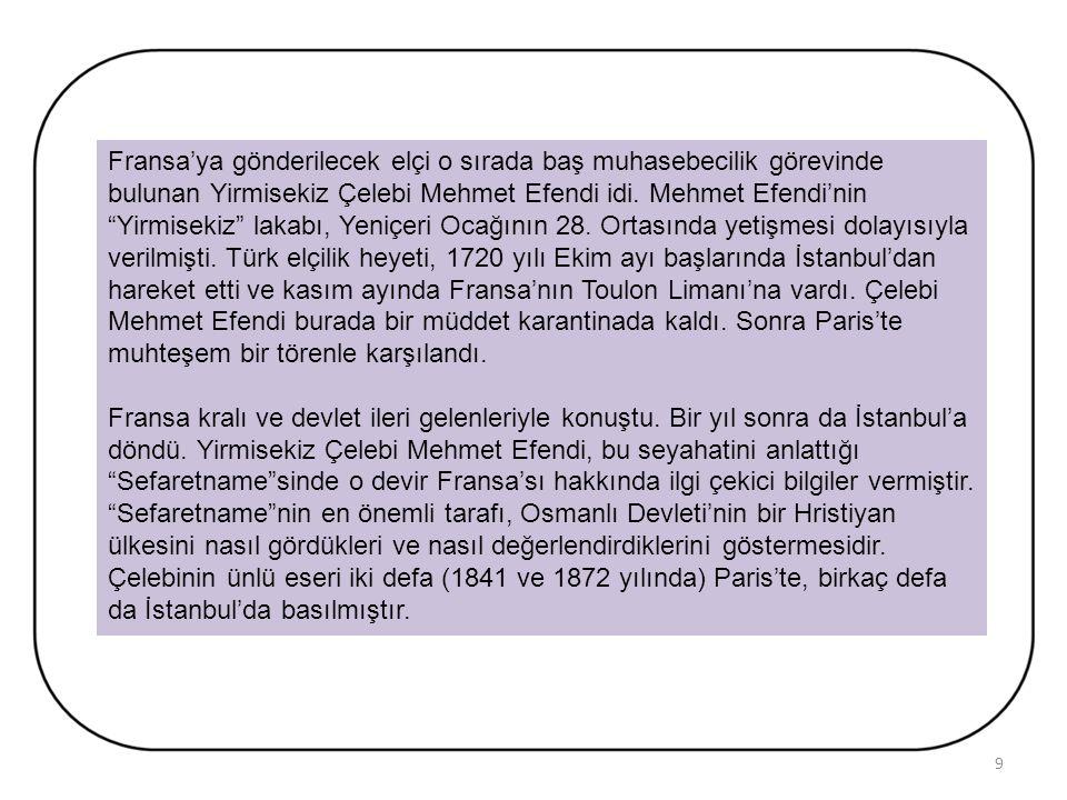 Yirmisekiz Celebi Mehmet Efendi ve Fransa Sefaretnamesi Pasarofça Barışı'ndan sonra Sadrazam Damat İbrahim Paşa, Avrupa ile dostluk münasebetlerini ge