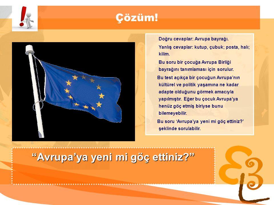 learning to learn network for low skilled senior learners Çözüm! Doğru cevaplar: Avrupa bayrağı. Yanlış cevaplar: kutup, çubuk; posta, halı; kilim. Bu