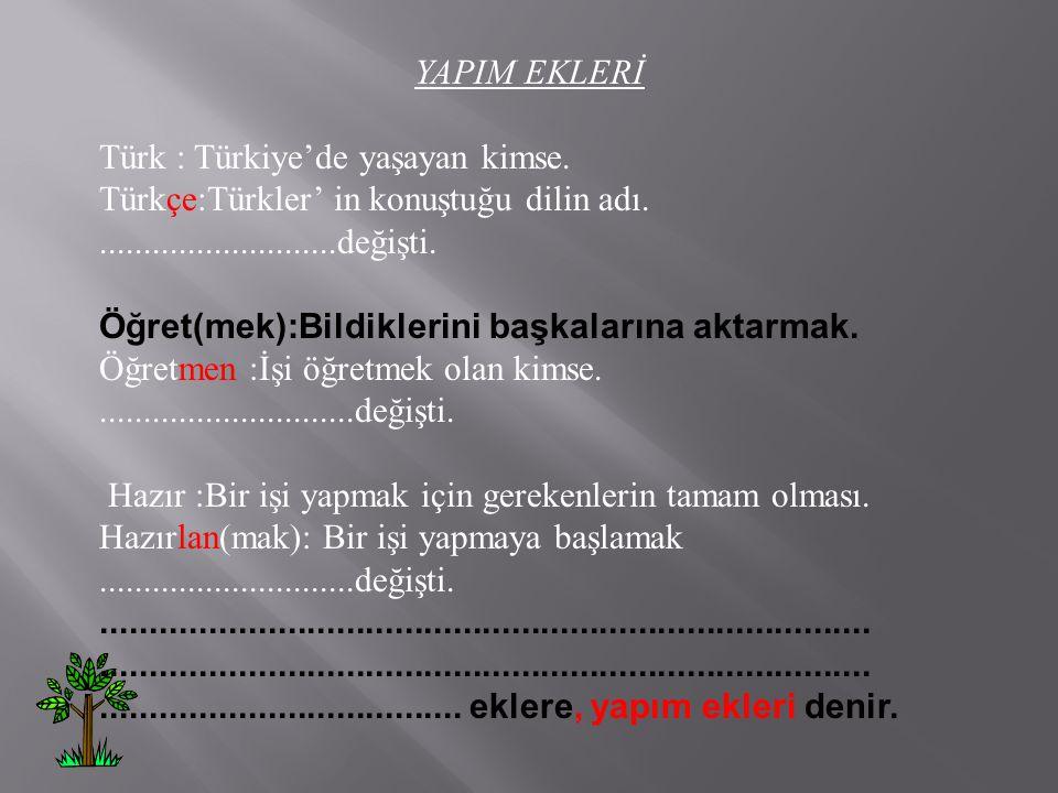 Türkler' in konuştuğu dilin adı.Anlamı değişti. Öğret(mek):Bildiklerini başkalarına aktarmak.