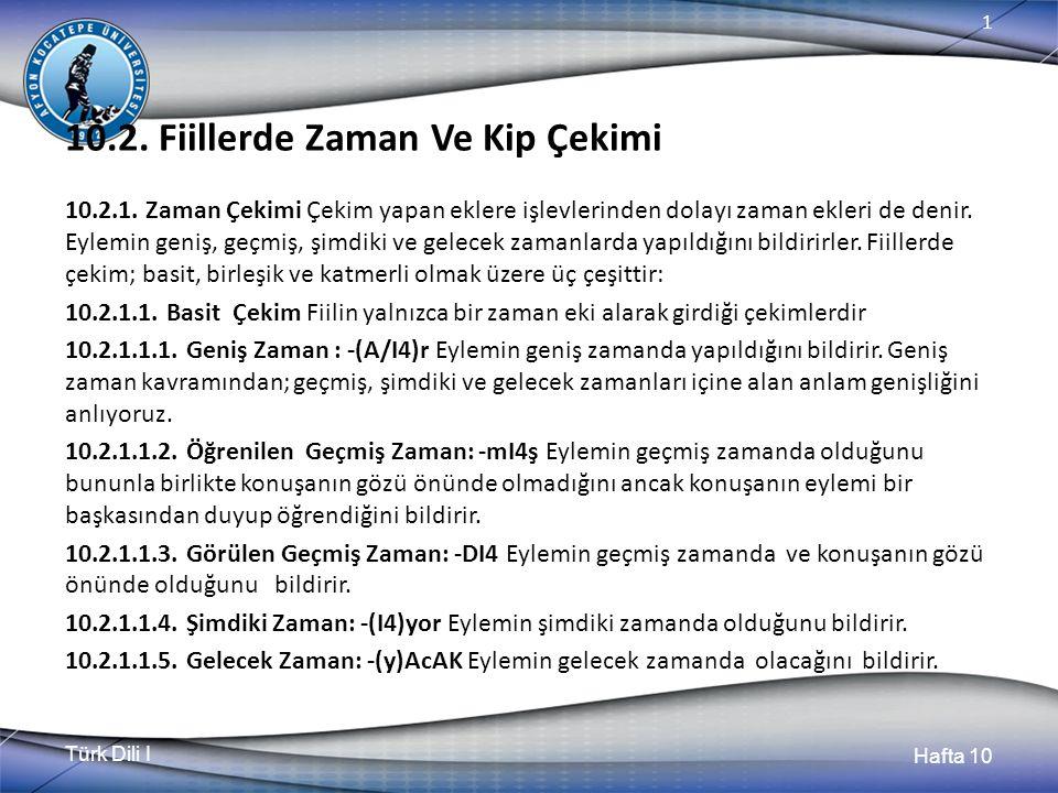 Türk Dili I Hafta 10 1 10.2. Fiillerde Zaman Ve Kip Çekimi 10.2.1.